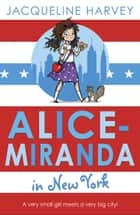 Alice-Miranda in New York - Book 5 ebook by Jacqueline Harvey