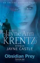 Obsidian Prey - Number 6 in series ebook by Jayne Castle