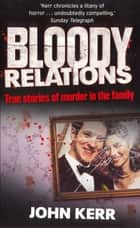 Bloody Relations ebook by John Kerr