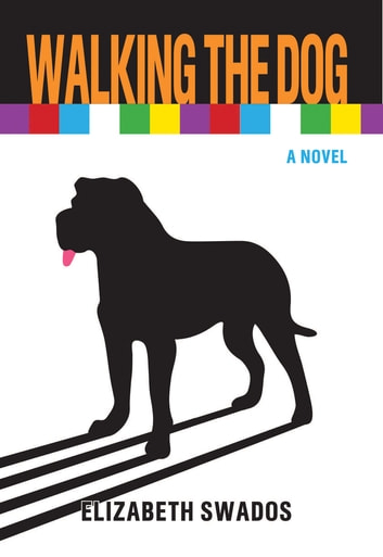 Walking the Dog ebook by Elizabeth Swados