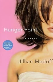 Hunger Point - A Novel ebook by Jillian Medoff