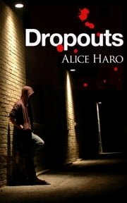 Dropouts ebook by Alice Haro