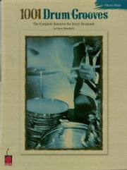 1001 Drum Grooves (Music Instruction) - The Complete Resource for Every Drummer ebook by Steve Mansfield