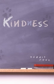 Kindness ebook by Dennis Foon