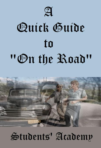 "A Quick Guide to ""On the Road"" ebook by Students' Academy"