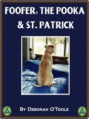 Foofer, the Pooka & St. Patrick ebook by Deborah O'Toole