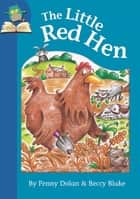 The Little Red Hen ebook by Penny Dolan, Beccy Blake
