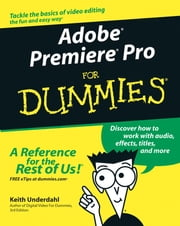 Adobe Premiere Pro For Dummies ebook by Keith Underdahl