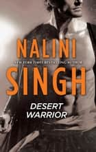 Desert Warrior eBook by Nalini Singh