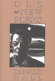 Old and New Poems - Donald Hall ebook by Donald Hall