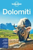 Dolomiti eBook by Lonely Planet, Giacomo Bassi, Denis Falconieri,...