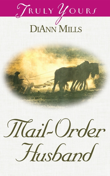 Mail Order Husband ebook by DiAnn Mills