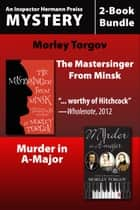Inspector Hermann Preiss Mysteries 2-Book Bundle ebook by Morley Torgov