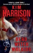 Dead Witch Walking ebook by Kim Harrison