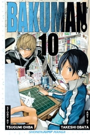 Bakuman。, Vol. 10 ebook by Tsugumi Ohba,Takeshi Obata