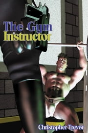 The Gym Instructor ebook by Christopher Trevor