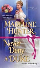 Never Deny a Duke ebook by Madeline Hunter