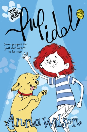 Pup idol ebook by anna wilson 9780330528344 rakuten kobo pup idol ebook by anna wilson fandeluxe Image collections