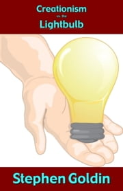 Creationism vs. the Lightbulb ebook by Stephen Goldin