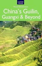 China's Guilin, Guangxi & Beyond ebook by Simon   Foster