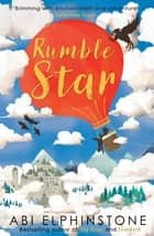 Rumblestar ebook by Abi Elphinstone