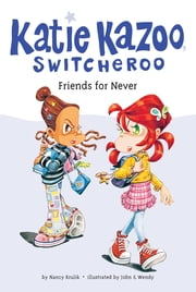 Friends for Never #14 ebook by Nancy Krulik,John and Wendy