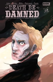 Death Be Damned #3 ebook by Ben Acker, Hannah Christenson, Ben Blacker,...