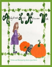 Ardythea's Last Halloween Wish ebook by Sherrie Lynn Morris