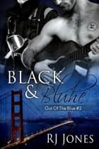 Black & Bluhe (Out of the Blue #2) ebook by RJ Jones