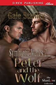 Symbiotic Mates 2: Peter and the Wolf ebook by Gale Stanley