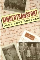 Kindertransport ebook by Olga Levy Drucker