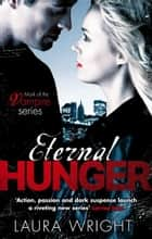 Eternal Hunger - Number 1 in series ebook by Laura Wright