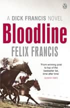 Bloodline ebook by Felix Francis