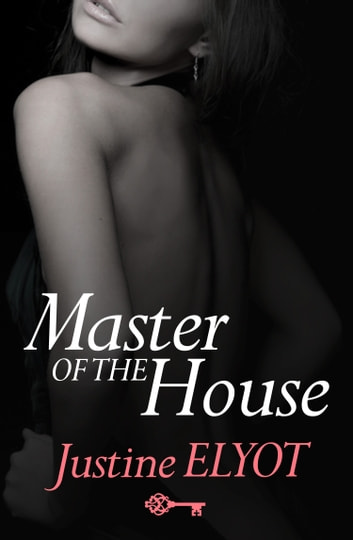Master of the House ebook by Justine Elyot
