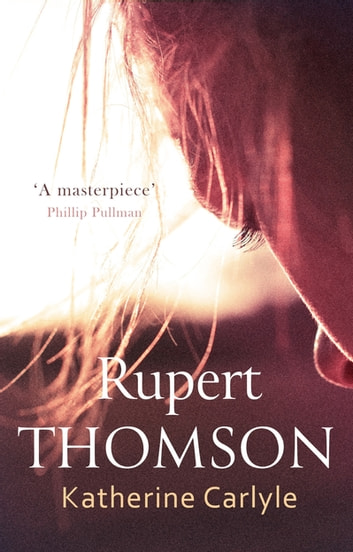Katherine Carlyle ebook by Rupert Thomson