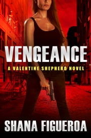 Vengeance ebook by Shana Figueroa