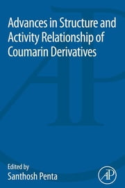 Advances in Structure and Activity Relationship of Coumarin Derivatives ebook by Santhosh Penta