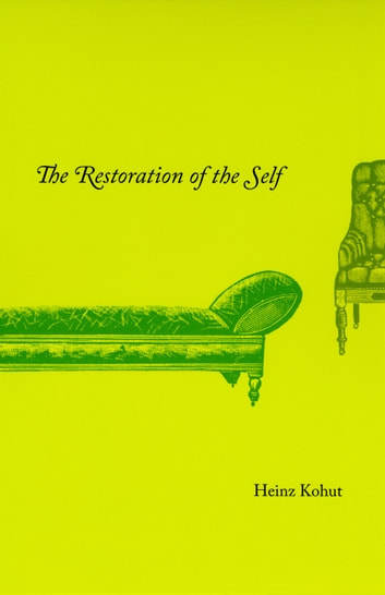 The Restoration of the Self ebook by Heinz Kohut