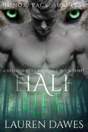 Half Life - A Helheim Wolf Pack Tale ebook by Lauren Dawes