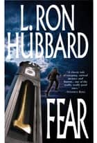 Fear ebook by L. Ron Hubbard