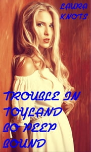 Trouble in Toyland Bo Peep Bound ebook by Laura Knots