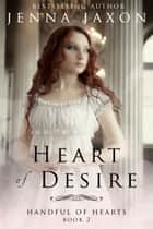 Heart of Desire ebook by Jenna Jaxon