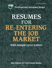 Resumes for Re-entering the Job Market, Second Edition ebook by The Editors of VGM Career Books
