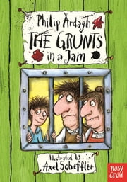 The Grunts In A Jam ebook by Philip Ardagh,Axel Scheffler