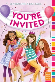 You're Invited ebook by Jen Malone,Gail Nall