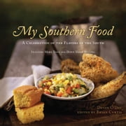 My Southern Food - A Celebration of the Flavors of the South ebook by Devon O'Day, Bryan Curtis