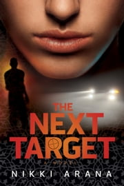 The Next Target: A Novel - A Novel ebook by Nikki Arana