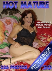 Hot Mature Wives Vol.20 - Matures & MILF`s from Europe nude ebook by Brandon Carlscon