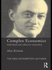 Complex Economics - Individual and Collective Rationality ebook by Alan Kirman