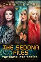 The Sedona Files - The Complete Series ebook by Christine Pope